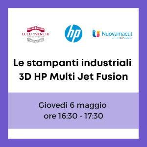 Le stampanti industriali 3D HP Multi Jet Fusion